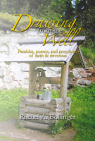 Drawing from the Well by Rachel A. Bollinger