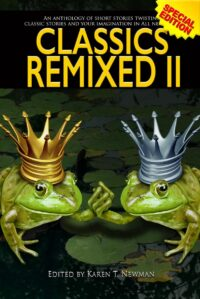 Classics Remixed Vol II short stories anthology fair tales