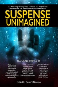 Suspense Unimagined An Anthology of Suspense, Thrillers, and Nightmares