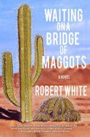 Ups & Downs of Writing Part 1 - On a Bridge of Maggots